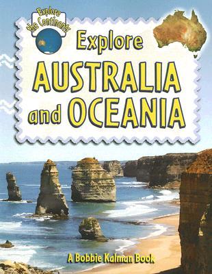 Explore Australia and Oceania By Kalman, Bobbie/ Sjonger, Rebecca