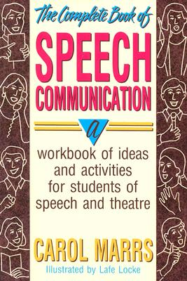 The Complete Book of Speech Communication By Marrs, Carol/ Locke, Lafe (ILT)